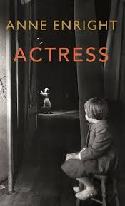 Actress by Anne Enright