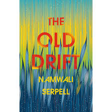 The Old Drift by Namwali Serpeli